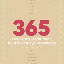 Boken 365 - Hela årets traditioner, folktro och nya temadagar